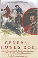General Howe's Dog: George Washington, the Battle for Germantown, and the Dog ThatCrossed Enemy Lines Hardcover