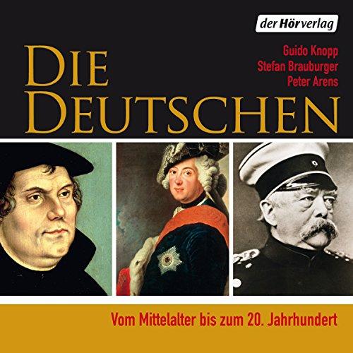 Die Deutschen: Vom Mittelalter bis zum 20. Jahrhundert cover art