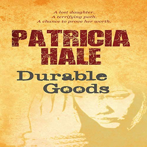Durable Goods Audiobook By Patricia Hale cover art