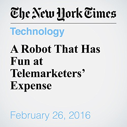 A Robot That Has Fun at Telemarketers' Expense audiobook cover art