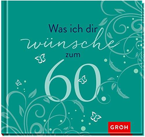 Was ich dir wünsche zum 60.