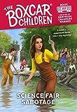 Science Fair Sabotage (The Boxcar Children Mysteries)