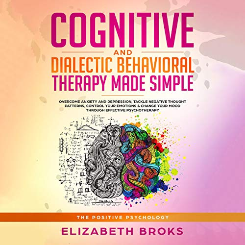 Cognitive and Dialectic Behavioral Therapy Made Simple cover art