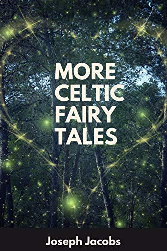 More Celtic Fairy Tales: With Original Fully Illustrated
