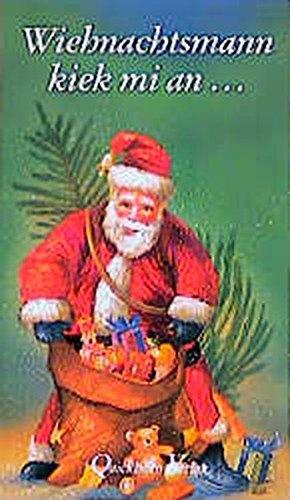 Wiehnachtsmann kiek mi an...: Plattdeutsche Weihnachtsgedichte
