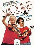 Renate Bruce-Weber: Die fröhliche Violine Band 1 - die beliebte Violinschule für den Anfang (Musiknoten)