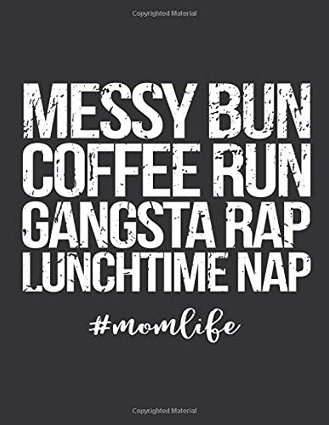 厚くする着る時折Notebook: Messy Bun Coffee Run Gangsta Rap Lunchtime Nap Journal & Doodle Diary; 120 Dot Grid Pages for Writing and Drawing - 8.5x11 in.