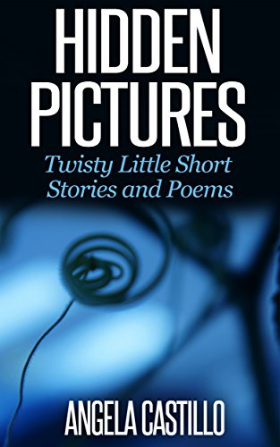 Hidden Pictures, Twisty Little Short Stories And Poems by  Angela Castillo ebook deal