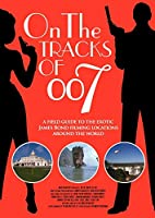 On the tracks of 007