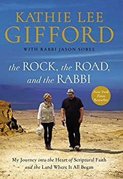 The Rock the Road and the Rabbi  My Journey into the Heart of Scriptural Faith and the Land Where It All Began