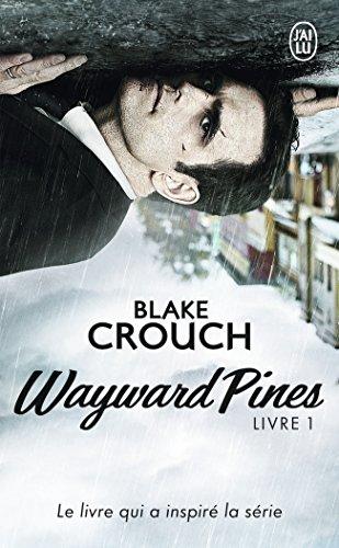 Wayward Pines, Tome 1 :