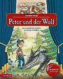 Peter und der Wolf: Das musikalische Märchen von Sergej Prokofjew (Das musikalische Bilderbuch)
