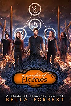 A Shade of Vampire 71: A Sacrifice of Flames by [Bella Forrest]