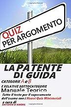 La Patente di Guida - Manuale Teorico - Categorie A e B e relative sottocategorie (Italian Edition)
