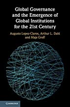 Global Governance and the Emergence of Global Institutions for the 21st Century (English Edition)