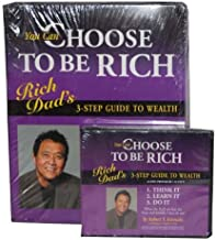 Rich Dad's: You Can Choose To Be Rich (3-Step Guide To Wealth, Includes Binder, Workbook Materials, 12 CD's, 60 Minute Video, FREE Debt Eliminator Calculator, FREE Bonus Audio Cassette)