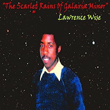 The Scarlet Rains of Galaxia Minor
