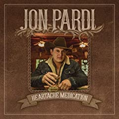 Jon Pardi- Heartache Medication