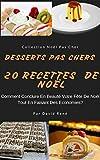 Desserts Pas Cher – 20 Recettes De Noël: Comment conclure en beauté votre fête de noël tout en faisant des économies?