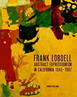 Frank Lobdell & Abstract Expressionism in California
