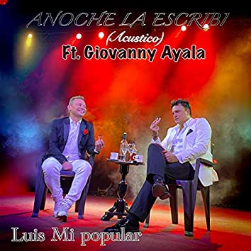 Anoche La Escribi (acustico) [feat. Giovanny Ayala]