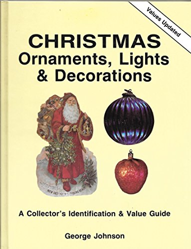 Compare Textbook Prices for Christmas Ornaments, Lights and Decorations: A Collector's Identification and Value Guide Revised Edition ISBN 9780891453352 by Johnson, George