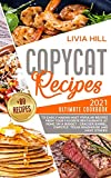 Copycat Recipes: 2021 Ultimate Cookbook to Easily Making Most Popular Dishes from Your Favorite Restaurants at Home ON A BUDGET - Cracker Barrel, Chipotle, Texas Roadhouse and many others!