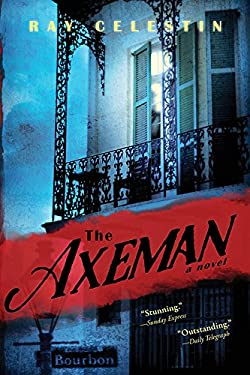 The Axeman: A New Orleans Thriller Based on a True Story