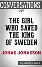 Conversations on The Girl Who Saved the King of Sweden: A Novel By Jonas Jonasson