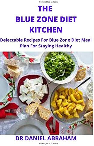 THE BLUE ZONE DIET KITCHEN Delectable recipes for blue zone diet meal plan for staying healthy product image