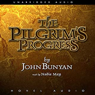 Pilgrim's Progress                   By:                                                                                                                                 John Bunyan                               Narrated by:                                                                                                                                 Nadia May                      Length: 10 hrs and 10 mins     102 ratings     Overall 4.4