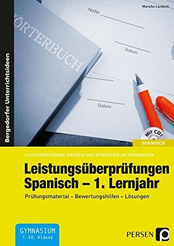 Leistungsüberprüfungen Spanisch - 1. Lernjahr: Prüfungsmaterial - Bewertungshilfen - Lösungen (7. bis 10. Klasse) (Leistungsstände messen und bewerten am Gymnasium)
