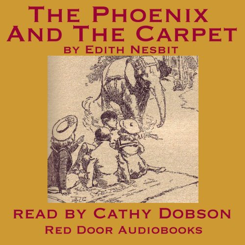 The Phoenix and the Carpet                   By:                                                                                                                                 Edith Nesbit                               Narrated by:                                                                                                                                 Cathy Dobson                      Length: 7 hrs and 11 mins     8 ratings     Overall 4.0