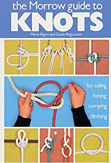 The Morrow Guide to Knots: for Sailing, Fishing, Camping, Climbing