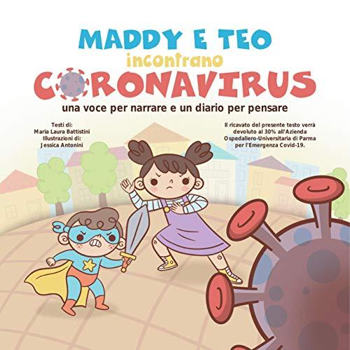 Maddy e Teo incontrano Coronavirus: Una voce per narrare e un diario per pensare