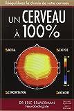 Un cerveau � 100% by Eric Braverman(2008-02-01) - Axis Mediasciences T. Souccar - 01/01/1996