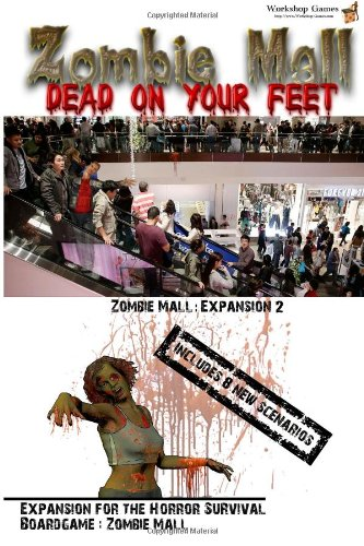 Zombie Mall - Dead On Your Feet: Zombie Mall Expansion 2: Volume 3