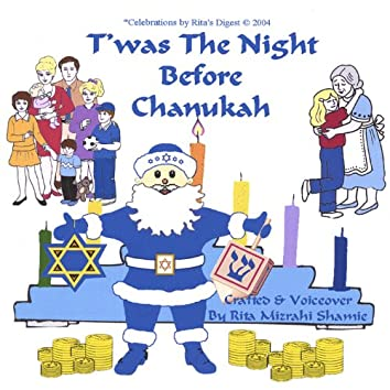 T'WAS THE NIGHT BEFORE CHANUKAH. A Holiday Tale.