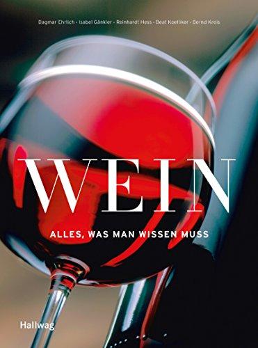 Wein - Alles was man wissen muss (Hallwag Allgemeine Einführungen)