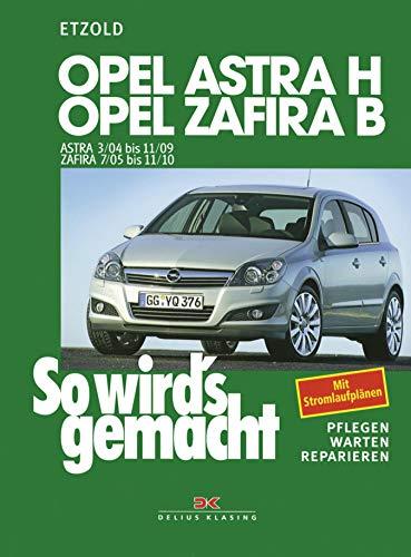 Opel Astra H 3/04-11/09, Opel Zafira B 7/05-11/10: So wird´s gemacht - Band 135 (So wird's gemacht) (German Edition)