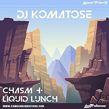 Chasm / Liquid Lunch