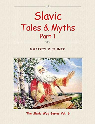 Slavic Tales & Myths: Part 1 (The Slavic Way Book 6)