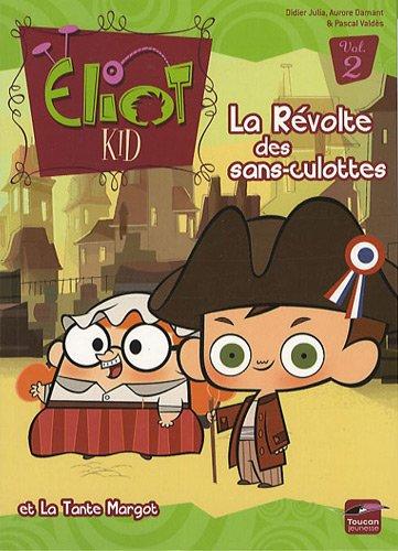 Eliot Kid, Tome 2 : La Révolte des sans-culottes et la Tante Margot