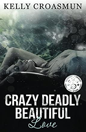 Crazy Deadly Beautiful Love