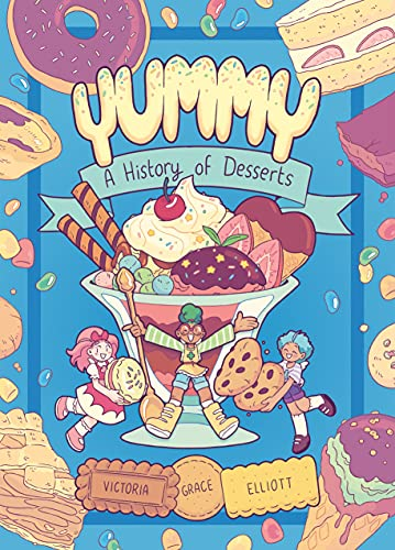 Yummy: A History of Desserts (A Graphic Novel)