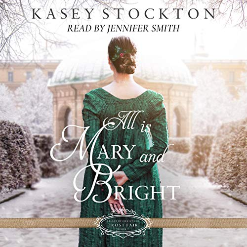 All Is Mary and Bright: Belles of Christmas: Frost Fair, Book 2