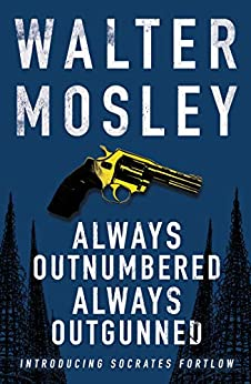 Always Outnumbered, Always Outgunned: Socrates Fortlow 1 by [Walter Mosley]