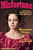 Misfortune: and Other Romances of the Old West (Mostly Happy Endings) (English Edition)