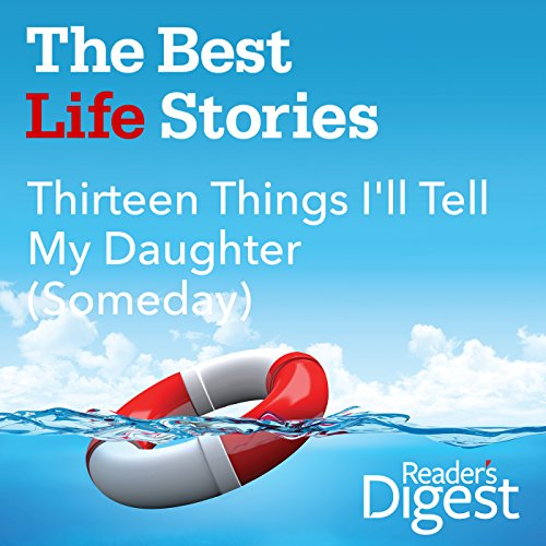 Thirteen Things I'll Tell My Daughter (Someday)                   By:                                                                                                                                 Aimee Harris                               Narrated by:                                                                                                                                 Emily Woo Zeller                      Length: 1 min     Not rated yet     Overall 0.0