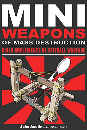 Mini Weapons of Mass Destruction: Build Implements of Spitball Warfare: 1